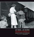 At War * At Home: World War II Stories of Sacrifice and Commitment