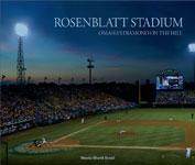 Rosenblatt Stadium: Omaha's Diamond on the Hill