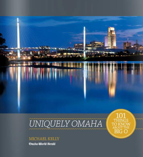 Uniquely Omaha: 101 Things to Know about the Big O | The ...